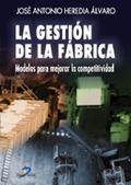LA GESTIÓN DE LA FÁBRICA: MODELOS PARA MEJORAR LA COMPETITIVIDAD