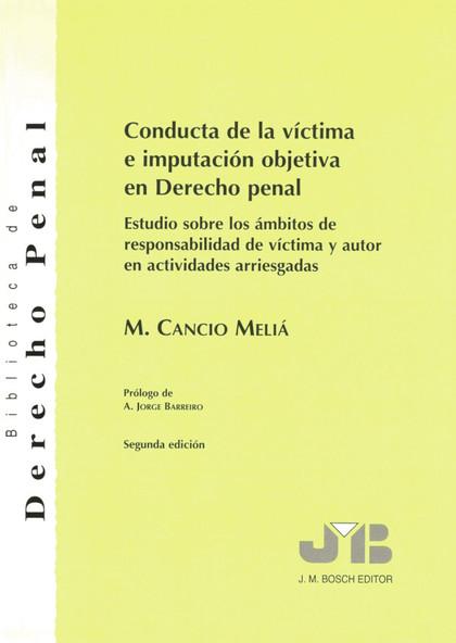 CONDUCTA DE LA VÍCTIMA E IMPUTACIÓN OBJETIVA EN DERECHO PENAL