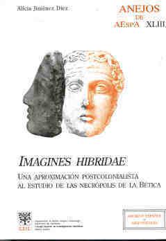 IMAGINES HIBRIDAE: UNA APROXIMACIÓN POSTCOLONIALISTA AL ESTUDIO DE LAS NECRÓPOLIS DE LA BÉTICA