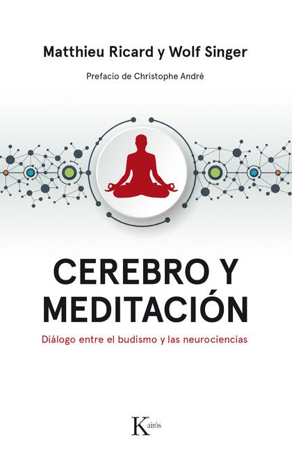 CEREBRO Y MEDITACIÓN. DIÁLOGO ENTRE EL BUDISMO Y LAS NEUROCIENCIAS
