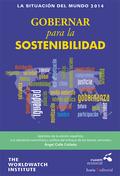 LA SITUACIÓN DEL MUNDO : GOBERNAR PARA LA SOSTENIBILIDAD