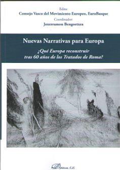 NUEVAS NARRATIVAS PARA EUROPA. ¿QUÉ EUROPA RECONSTRUIR TRAS 60 AÑOS DE LOS TRATADOS DE ROMA?