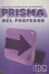 PRISMA, MÉTODO DE ESPAÑOL, NIVEL B2, AVANZA. LIBRO DEL PROFESOR