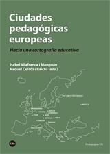CIUDADES PEDAGÓGICAS EUROPEAS. HACIA UNA CARTOGRAFÍA EDUCATIVA