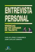 ENTREVISTA PERSONAL: VIVENCIAS DE UN CATADOR DE TALENTO