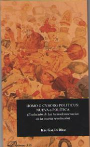 HOMO O CYBORG POLITICUS: NUEVA E-POLÍTICA. EVOLUCIÓN DE LAS TECNODEMOCRACIAS EN LA CUARTA REVOL
