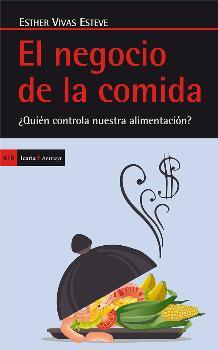 EL NEGOCIO DE LA COMIDA : ¿QUIÉN CONTROLA NUESTRA ALIMENTACIÓN?