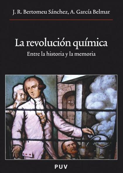 LA REVOLUCIÓN QUÍMICA : ENTRE LA HISTORIA Y LA MEMORIA