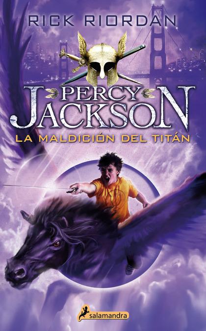 LA MALDICIÓN DEL TITÁN. PERCY JACKSON Y LOS DIOSES DEL OLIMPO III
