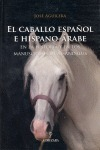 EL CABALLO ESPAÑOL E HISPANO-ÁRABE