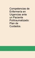 COMPETENCIAS DE ENFERMERÍA EN URGENCIAS ANTE UN PACIENTE POLITRAUMATIZADO: PLAN.