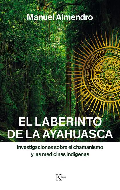 LABERINTO DE LA AYAHUASCA
