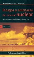 RIESGOS Y AMENAZAS DEL ARSENAL NUCLEAR : RAZONES PARA SU PROHIBICIÓN Y ELIMINACIÓN
