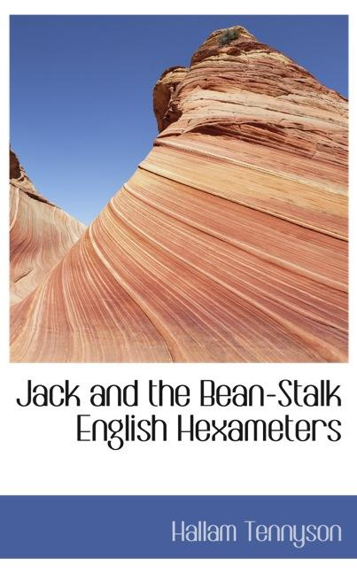 Jack and the Bean-Stalk English Hexameters