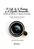 EL CAFÉ DE LA MAÑANA Y EL GIGANTE INVENCIBLE. IL CAFFÉ DEL MATTINO E IL GIGANTE INVINCIBLE