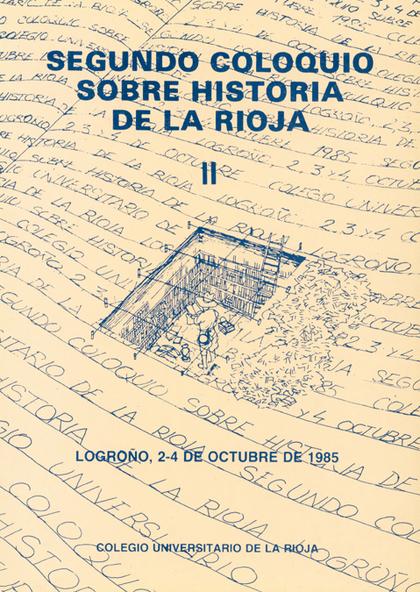 SEGUNDO COLOQUIO DE HISTORIA DE LA RIOJA: ACTAS (VOL. II).