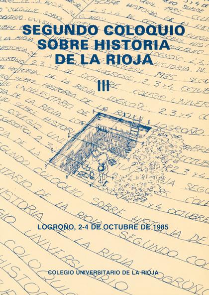 SEGUNDO COLOQUIO DE HISTORIA DE LA RIOJA: ACTAS (VOL. III).