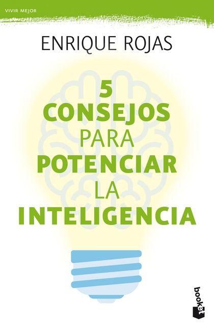 5 CONSEJOS PARA POTENCIAR LA INTELIGENCIA.