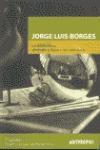 JORGE LUIS BORGES: LA BIBLIOTECA, SÍMBOLO Y FIGURA DEL UNIVERSO