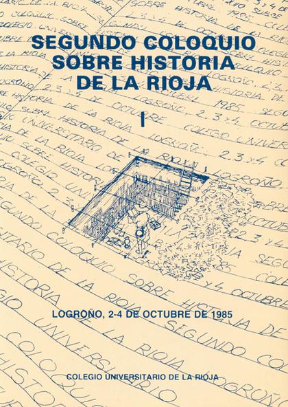 SEGUNDO COLOQUIO DE HISTORIA DE LA RIOJA. ACTAS (VOL. I)