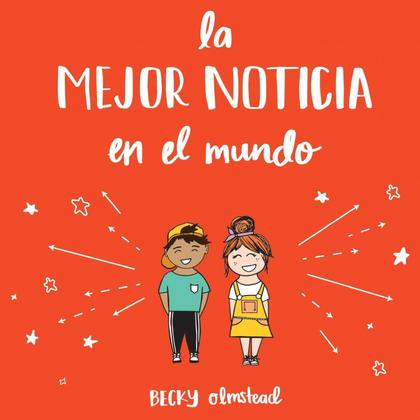 THE BEST NEWS EVER/LA MAJOR NOTICIA EN EL MUNDO (SPANISH EDITION)