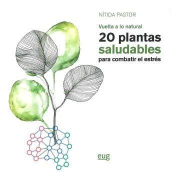 VUELTA A LO NATURAL 20 PLANTAS SALUDABLES