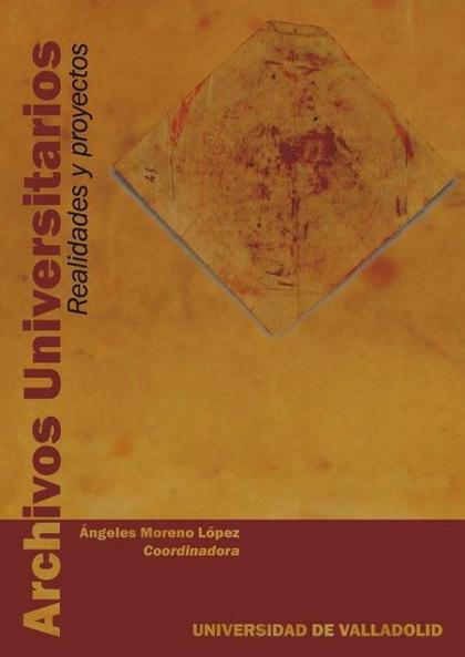 ARCHIVOS UNIVERSITARIOS : REALIDADES Y PROYECTOS