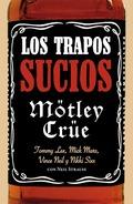 LOS TRAPOS SUCIOS : CONFESIONES DEL GRUPO DE ROCK MÁS INFAME DEL MUNDO