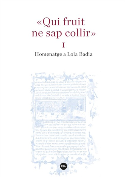 «QUI FRUIT NE SAP COLLIR» (I I II). HOMENATGE A LOLA BADIA