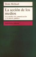 ACCIÓN DE LOS MEDIOS, LA