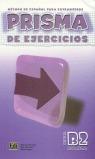 PRISMA, MÉTODO DE ESPAÑOL, NIVEL B2. LIBRO DE EJERCICIOS