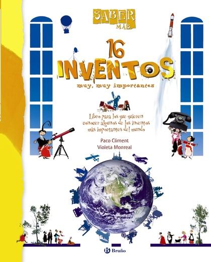 SABER MÁS. 16 INVENTOS MUY, MUY IMPORTANTES