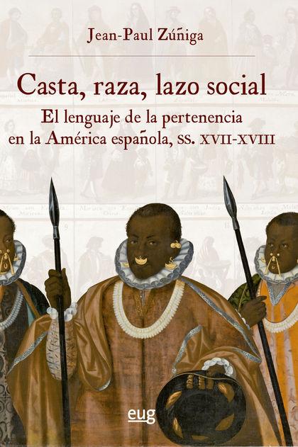CASTA, RAZA, LAZO SOCIAL                                                        EL LENGUAJE DE