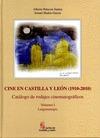 CINE EN CASTILLA Y LEON 1910-2010 (2T) CATALOGO RODAJES CIN