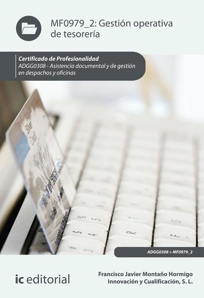 GESTIÓN OPERATIVA DE TESORERÍA. ADGG0308 - ASISTENCIA DOCUMENTAL Y DE GESTIÓN EN.