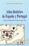 ATLAS HISTORICO DE ESPAÑA Y PORTUGAL DESDE EL PALEOLITICO HASTA EL S.
