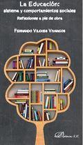 LA EDUCACIÓN: SISTEMA Y COMPORTAMIENTOS SOCIALES. REFLEXIONES A PIE DE OBRA.