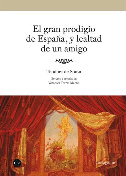 EL GRAN PRODIGIO DE ESPAÑA, Y LEALTAD DE UN AMIGO