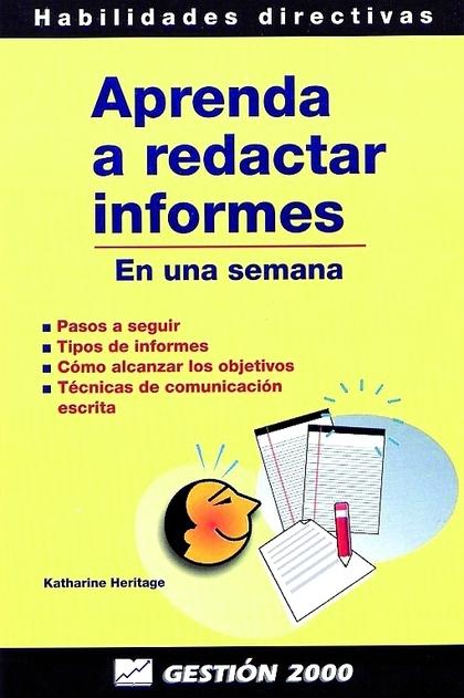 APRENDA A REDACTAR INFORMES (EN UNA SEMANA)