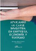 APLICANDO LA CLASE INVERTIDA EN EMPRESA, ECONOMIA Y TURISMO.
