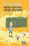 LOS PROBLEMAS VERSO-RIPIOSOS Y RIMAS ANIMALES DEL ABUELO