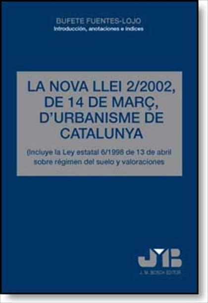 LA NOVA LLEI 2/2002, DE 14 DE MARÇ D´URBANISME DE CATALUNYA