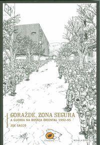 GORA´DE, ZONA SEGURA : A GUERRA NA BOSNIA ORIENTAL 1992-95