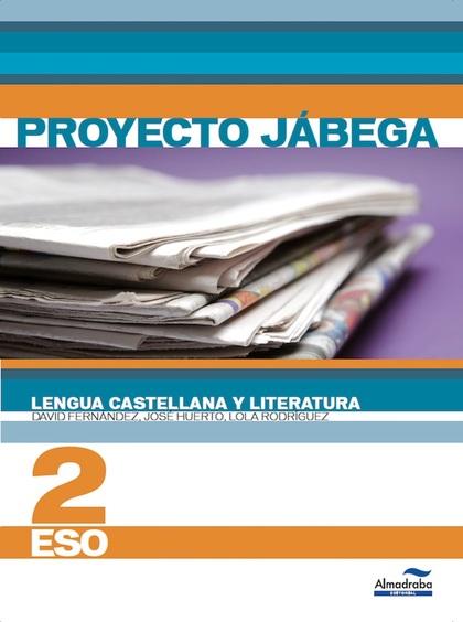 LENGUA CASTELLANA Y LITERATURA 2º ESO (PROYECTO JÁBEGA).