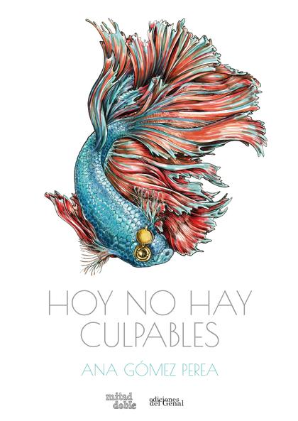 HOY NO HAY CULPABLES.