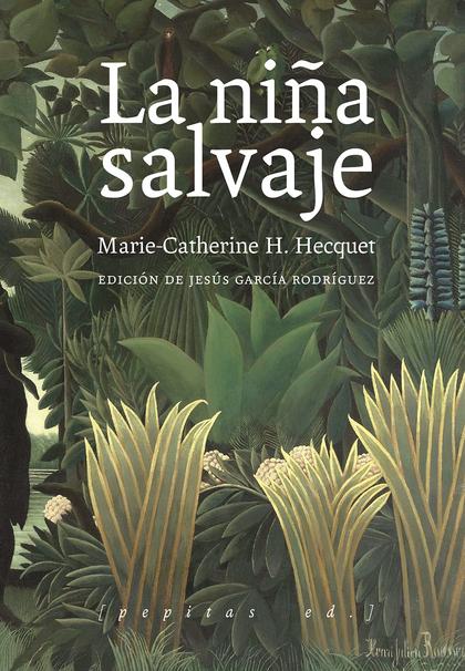LA NIÑA SALVAJE  MARIE-ANGÉLIQUE