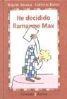 HE DECIDIDO LLAMARME MAX (GAVIOTA JUNIOR)