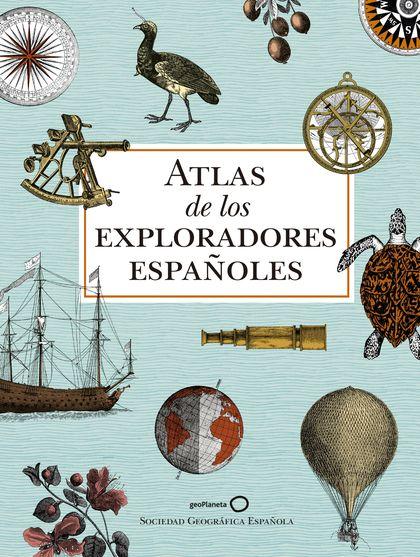 ATLAS DE LOS EXPLORADORES ESPAÑOLES (2ª EDICIÓN).