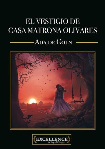 EL VESTIGIO DE CASA MATRONA OLIVARES.