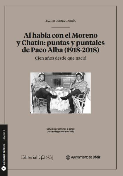 AL HABLA CON EL MORENO Y CHATIN: PUNTAS Y PUNTALES DE PACO ALBA (1918-